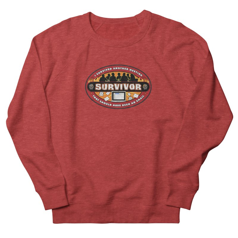 Meeting Survivor Men's French Terry Sweatshirt by The Incumbent Agency