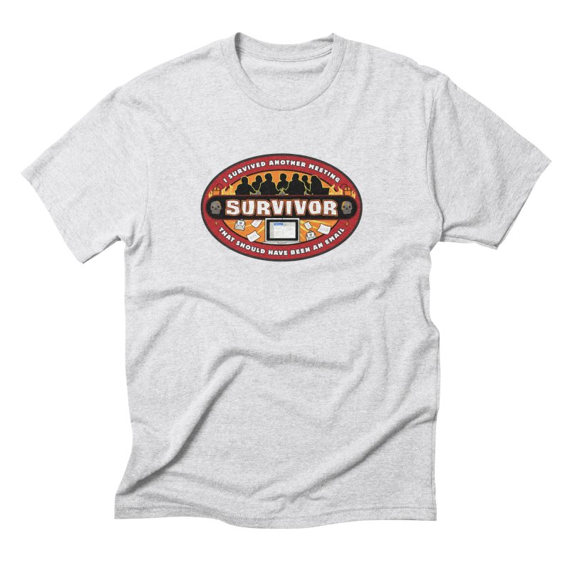Meeting Survivor Men's Triblend T-Shirt by The Incumbent Agency