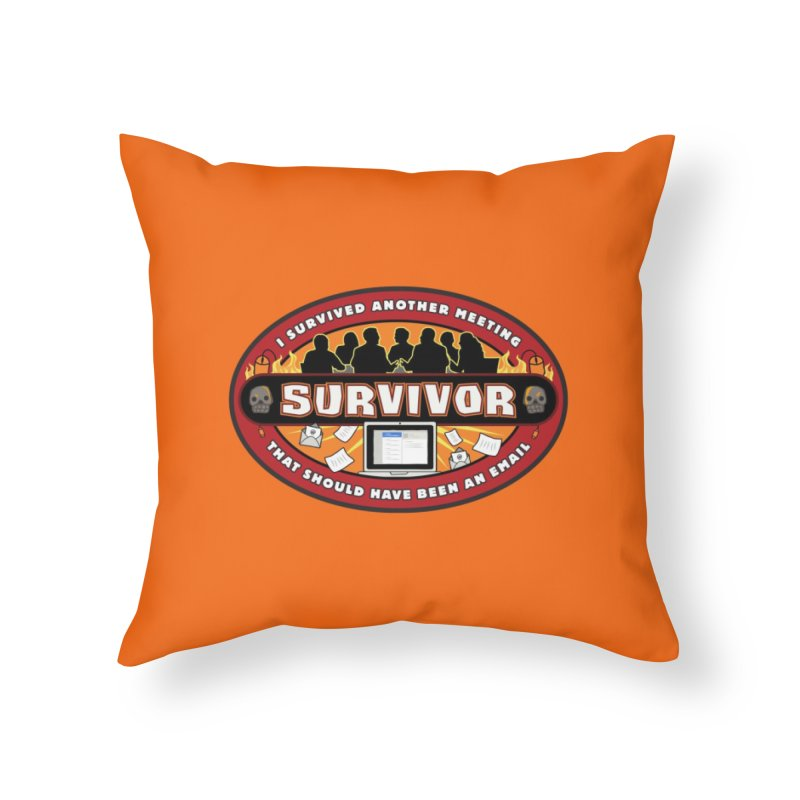 Meeting Survivor Home Throw Pillow by The Incumbent Agency