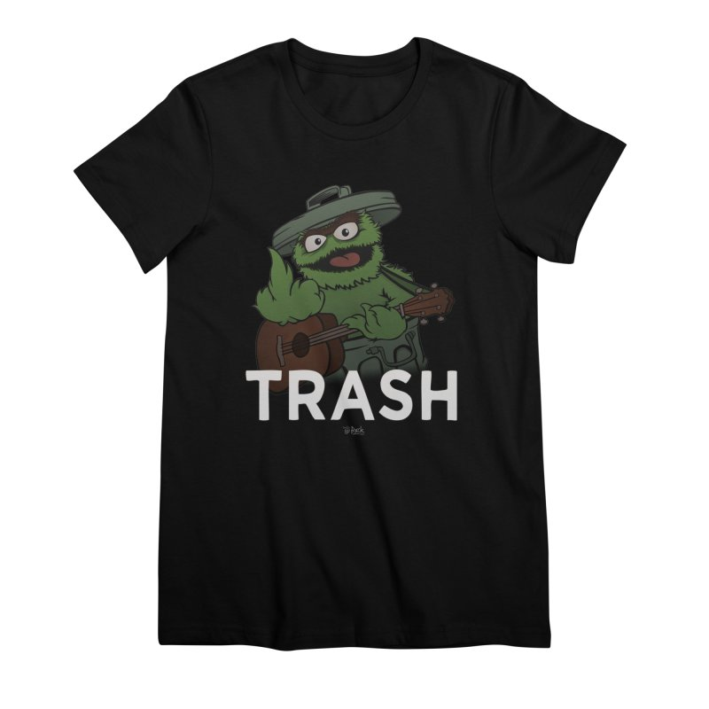 TRASH Women's T-Shirt by theinfamousclam's Shop