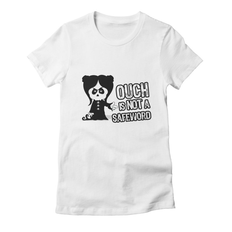 Ouch is not a Safeword Women's Fitted T-Shirt by ink'd