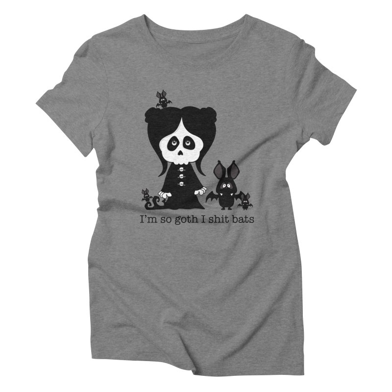 I'm so goth ... Women's Triblend T-Shirt by ink'd