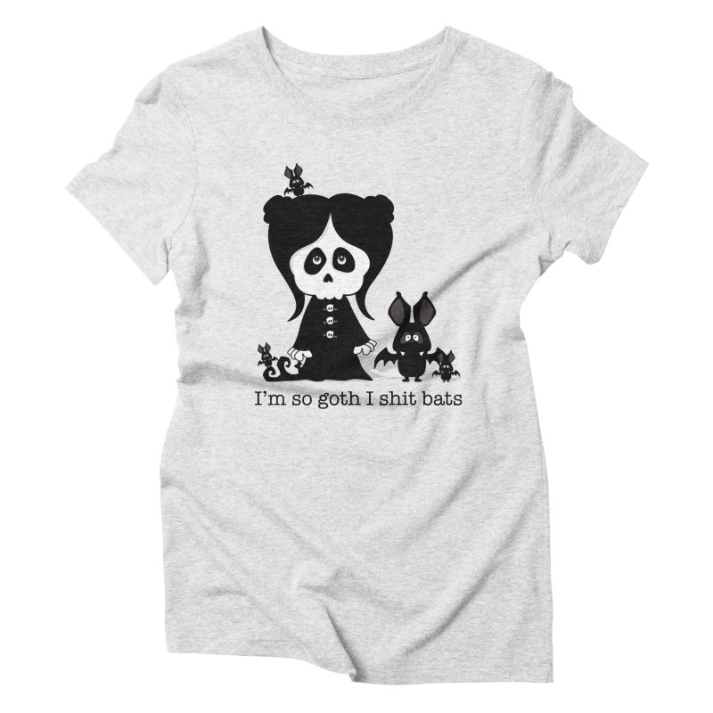 I'm so goth ... Women's Triblend T-shirt by theinkedskull