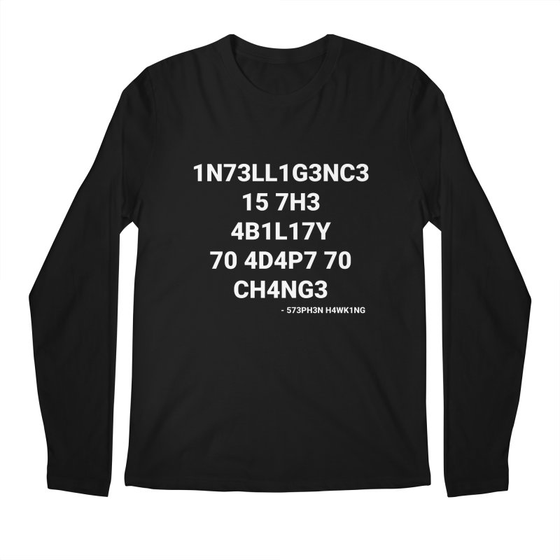 Stephen Hawking on Intelligence Men's Longsleeve T-Shirt by TheIToons Tshirt Shop