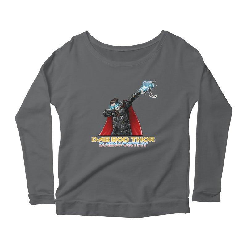 Dab-Bod Thor in the house! WORTHY! Women's Longsleeve T-Shirt by Jarett Walen's Happy Fun Shop of Joy and Pretty Pi