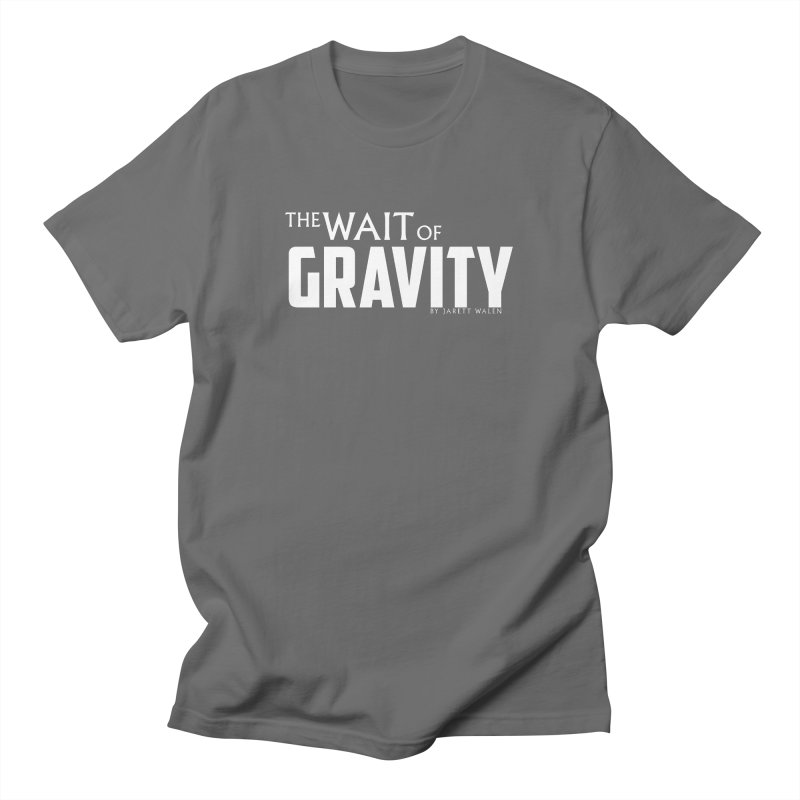 The Wait of Gravity by Jarett Walen - White Logo Men's T-Shirt by Jarett Walen's Happy Fun Shop of Joy and Pretty Pi