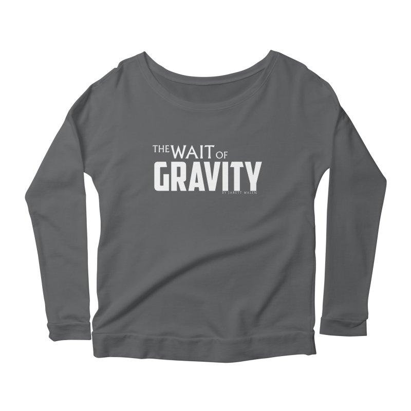 The Wait of Gravity by Jarett Walen - White Logo Women's Longsleeve T-Shirt by Jarett Walen's Happy Fun Shop of Joy and Pretty Pi