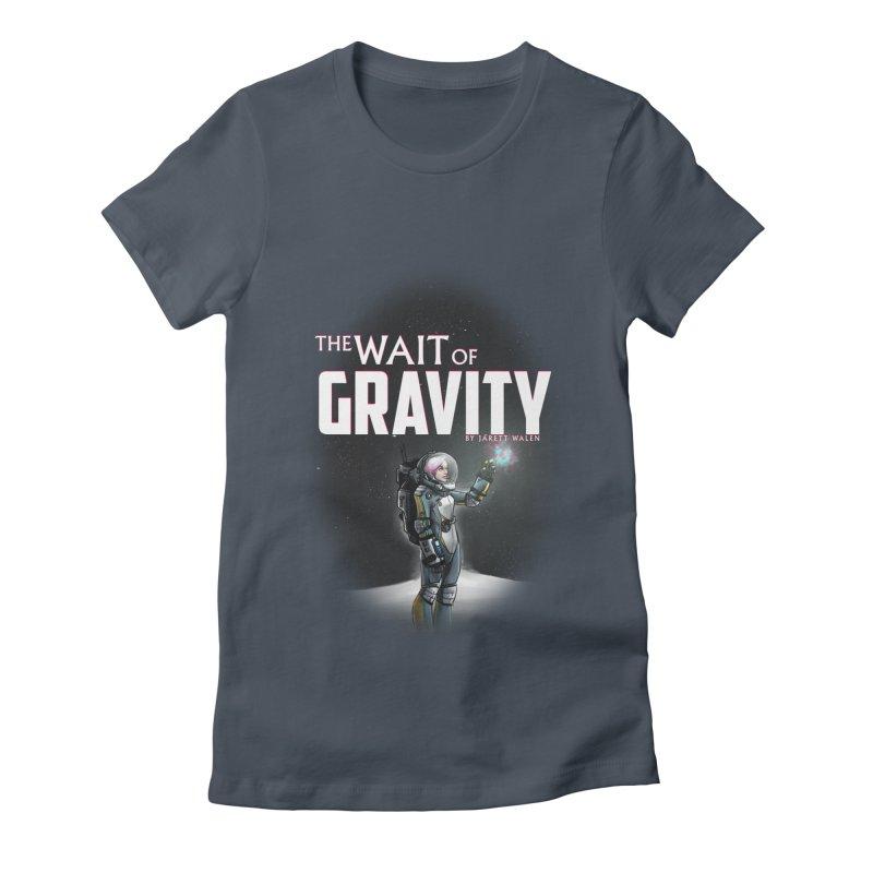The Wait of Gravity by Jarett Walen - Cover Fade Women's T-Shirt by Jarett Walen's Happy Fun Shop of Joy and Pretty Pi
