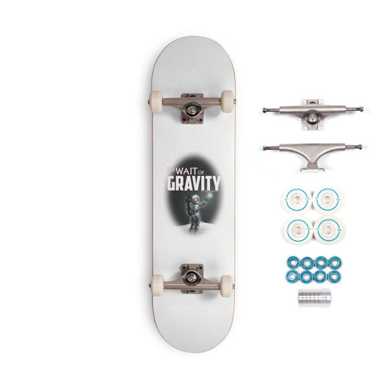 The Wait of Gravity by Jarett Walen - Cover Fade Accessories Skateboard by Jarett Walen's Happy Fun Shop of Joy and Pretty Pi