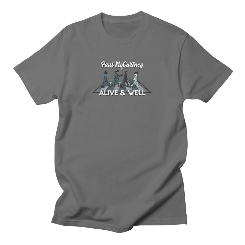 Paul McCartney is Alive & Well - White Men's T-Shirt by Jarett Walen's Happy Fun Shop of Joy and Pretty Pi