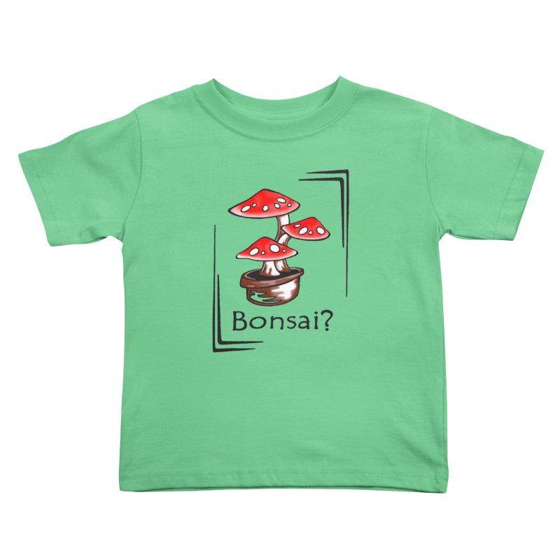 Bonsai? Kids Toddler T-Shirt by thejauntybadger's Artist Shop