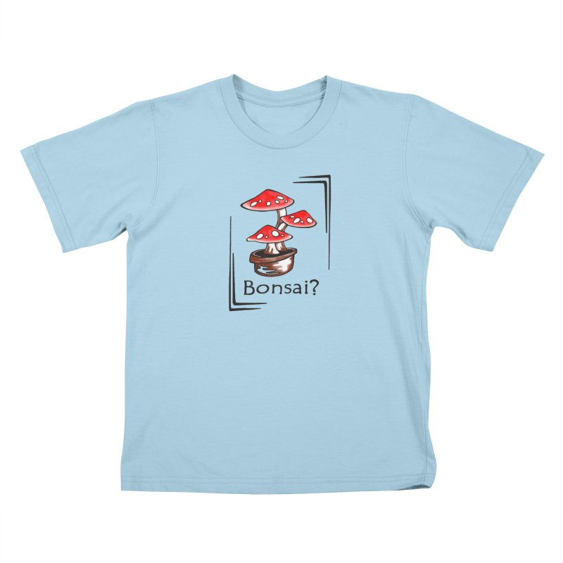 Bonsai? Kids T-Shirt by thejauntybadger's Artist Shop