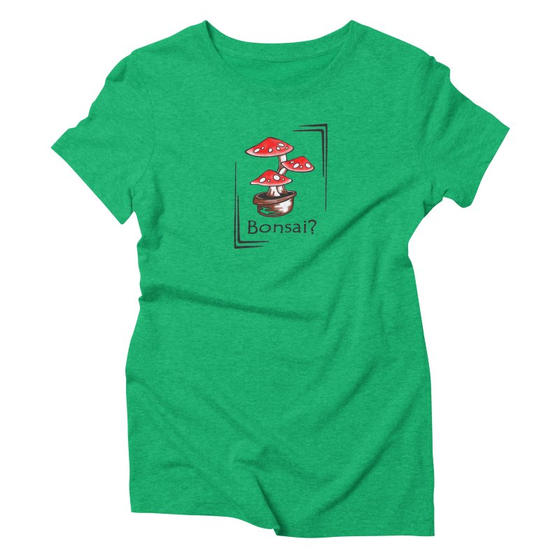 Bonsai? Women's Triblend T-Shirt by thejauntybadger's Artist Shop