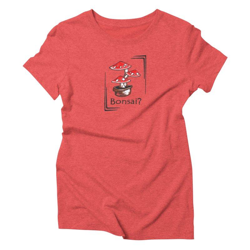 Bonsai? Women's Triblend T-shirt by thejauntybadger's Artist Shop