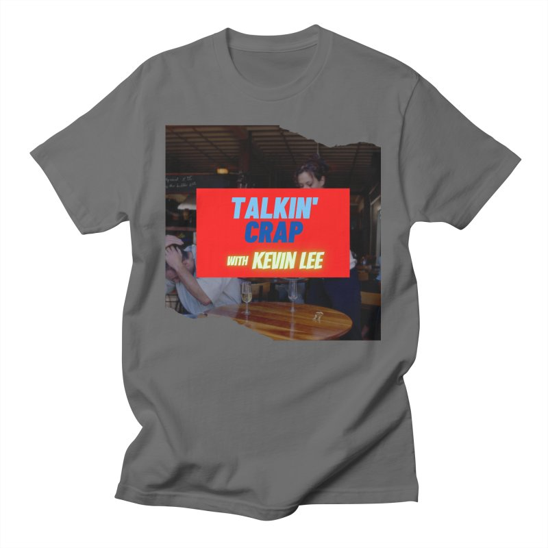 Talkin' Crap Men's T-Shirt by thekevinleeshow's Artist Shop