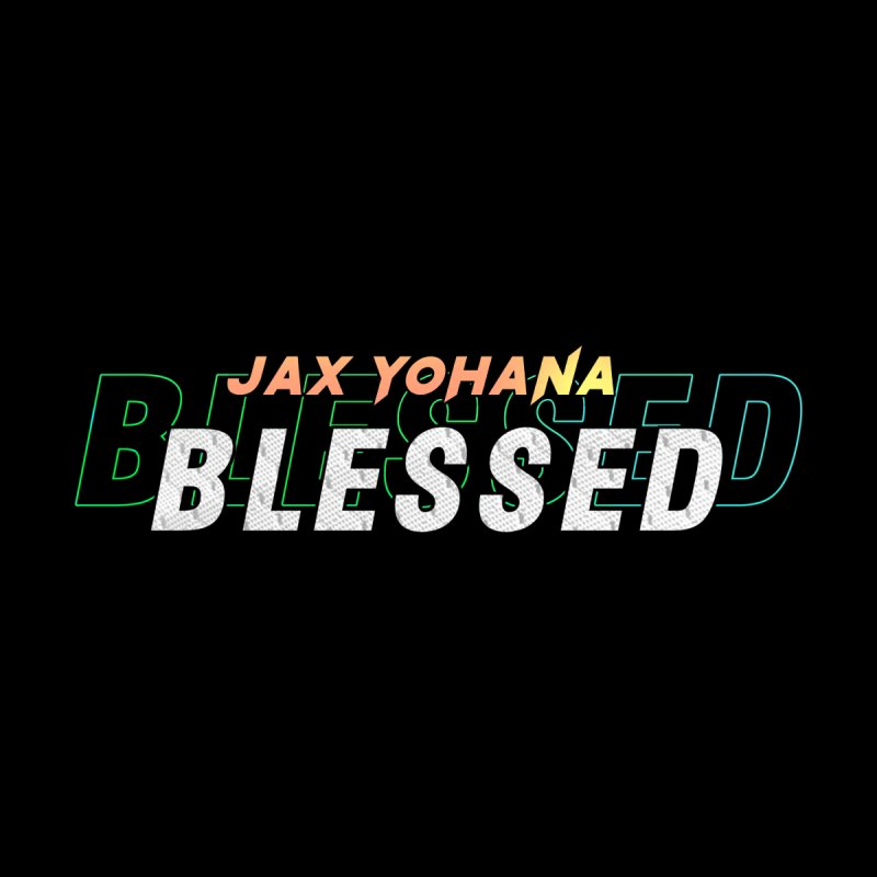 Jax Yohana-Blessed by The King & I Records