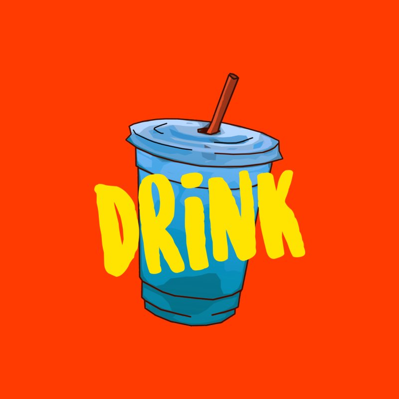 DRINK None  by theladyernestember's Artist Shop