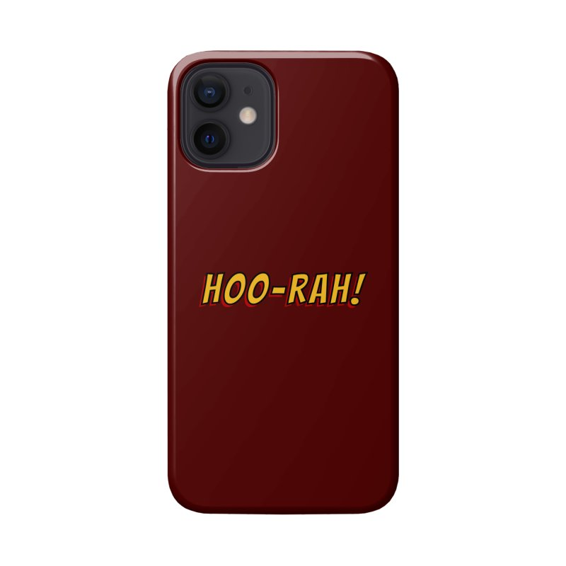 HOO-RAH! Accessories Phone Case by The Legends Casts's Shop