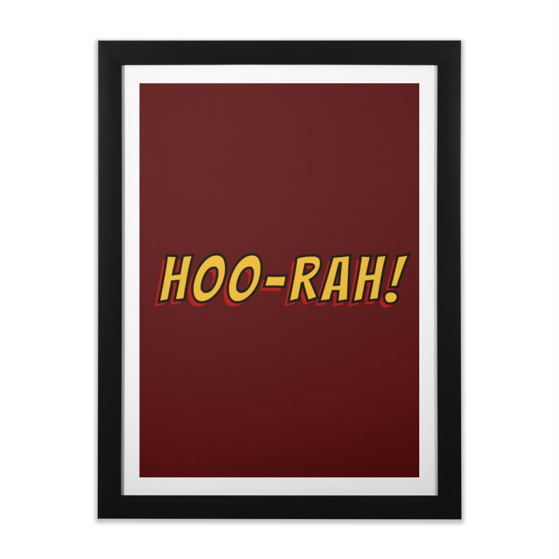 HOO-RAH! Home Framed Fine Art Print by The Legends Casts's Shop
