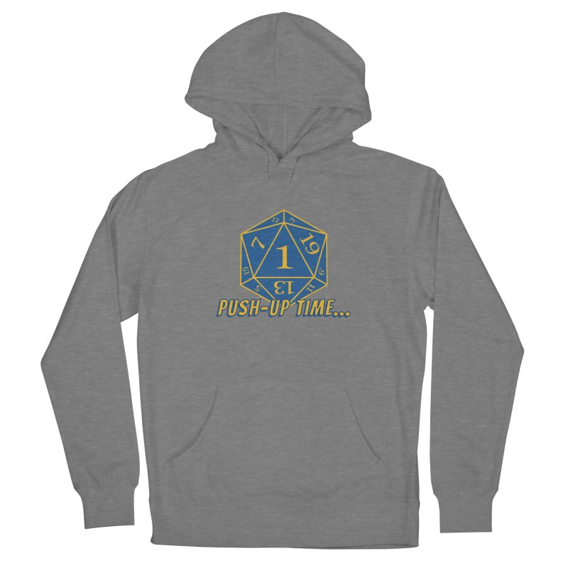 Push Up Time... Women's Pullover Hoody by The Legends Casts's Shop