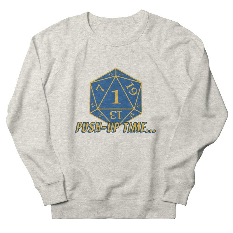 Push Up Time... Men's Sweatshirt by The Legends Casts's Shop