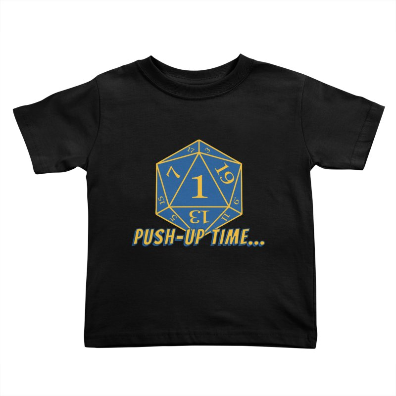 Push Up Time... Kids Toddler T-Shirt by The Legends Casts's Shop