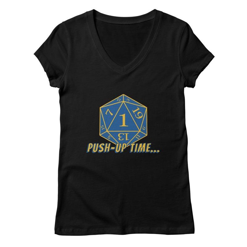 Push Up Time... Women's V-Neck by The Legends Casts's Shop