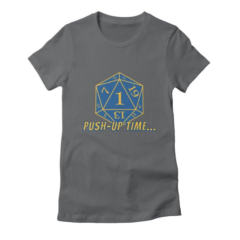 Push Up Time... Women's T-Shirt by The Legends Casts's Shop
