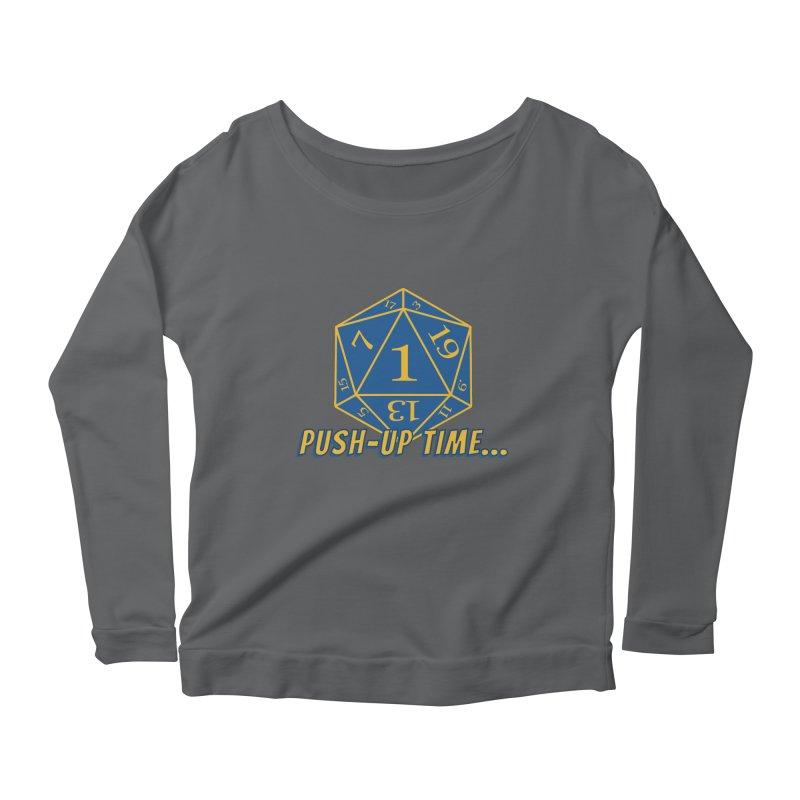 Push Up Time... Women's Longsleeve T-Shirt by The Legends Casts's Shop