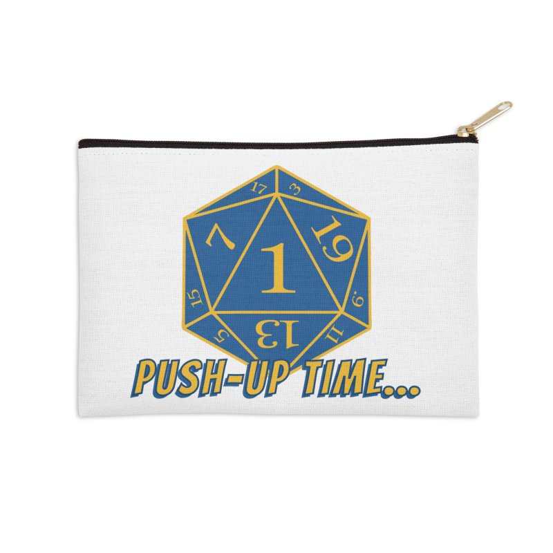 Push Up Time... Accessories Zip Pouch by The Legends Casts's Shop