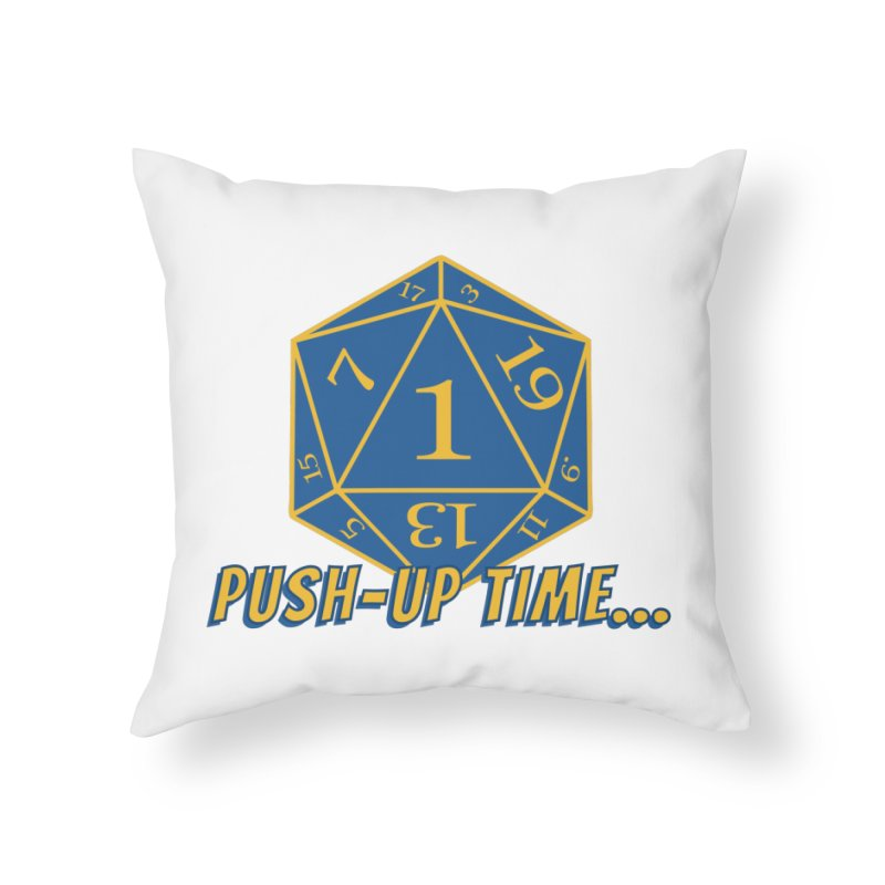 Push Up Time... Home Throw Pillow by The Legends Casts's Shop