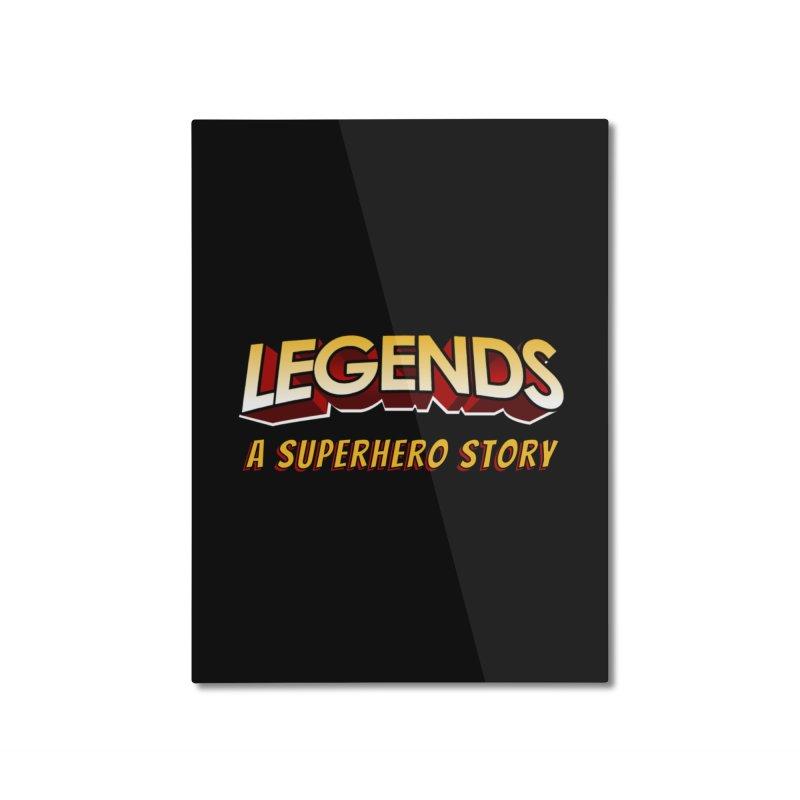Legends: A Superhero Story (no dice) Home Mounted Aluminum Print by The Legends Casts's Shop