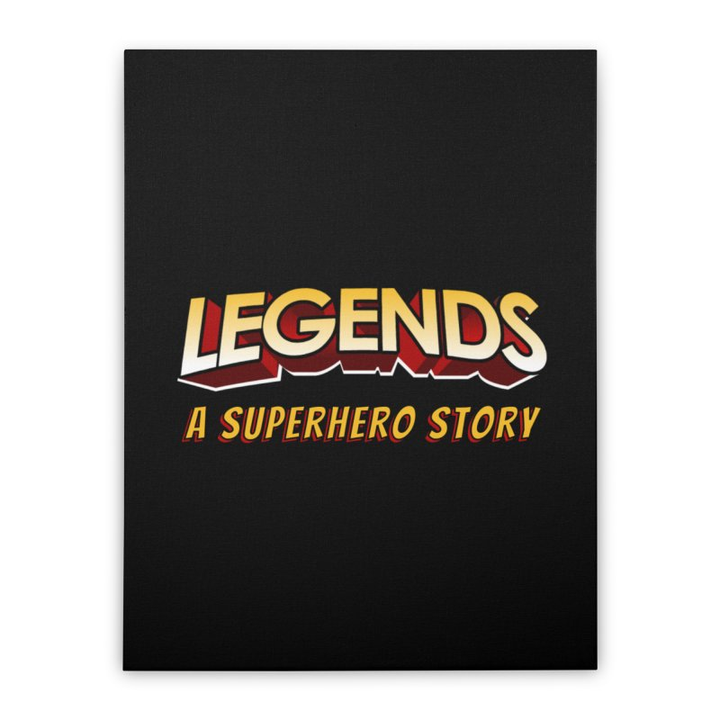 Legends: A Superhero Story (no dice) Home Stretched Canvas by The Legends Casts's Shop