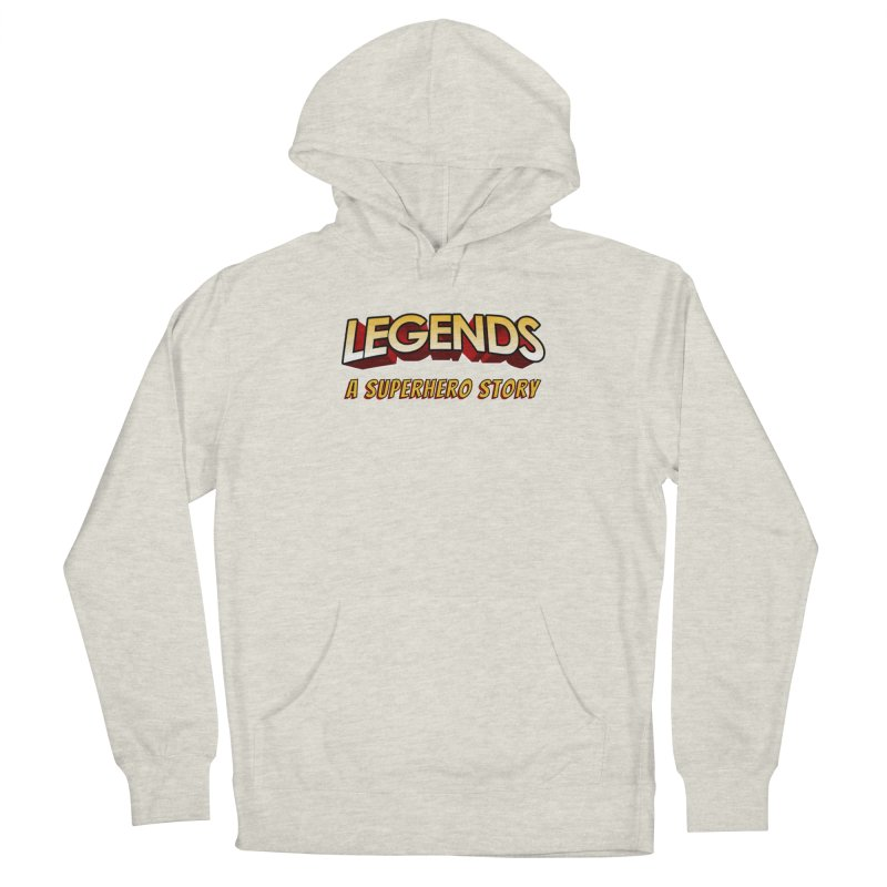 Legends: A Superhero Story (no dice) Men's Pullover Hoody by The Legends Casts's Shop
