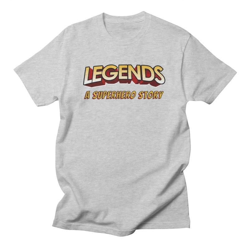 Legends: A Superhero Story (no dice) Men's T-Shirt by The Legends Casts's Shop