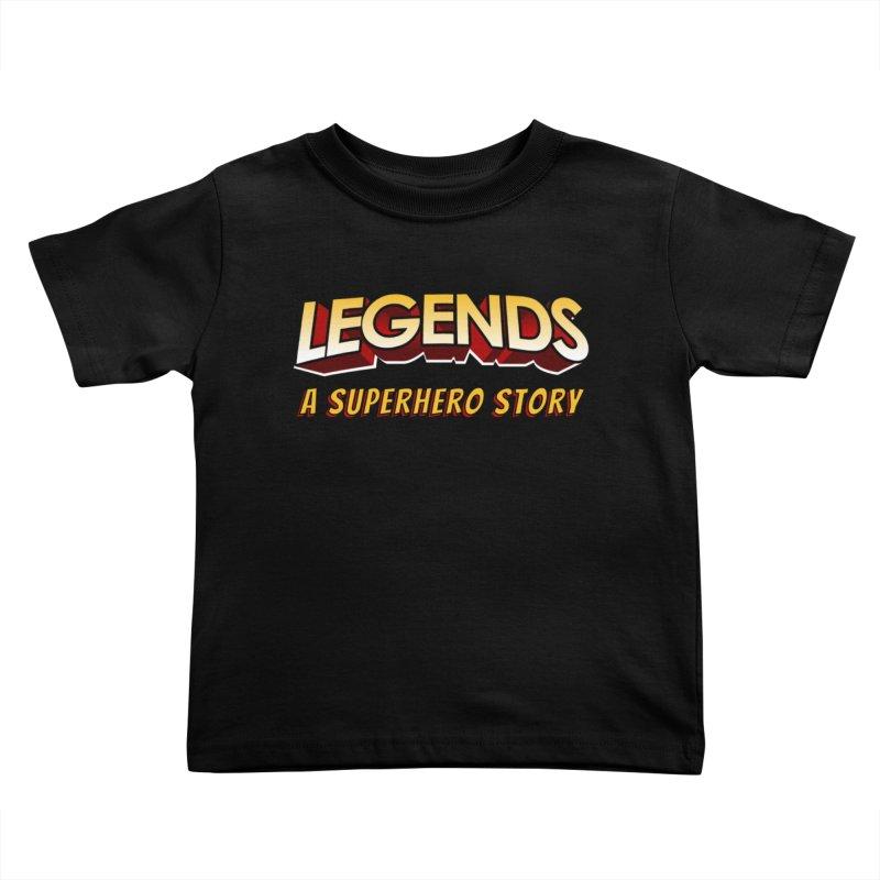 Legends: A Superhero Story (no dice) Kids Toddler T-Shirt by The Legends Casts's Shop