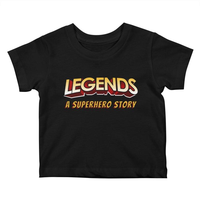 Legends: A Superhero Story (no dice) Kids Baby T-Shirt by The Legends Casts's Shop