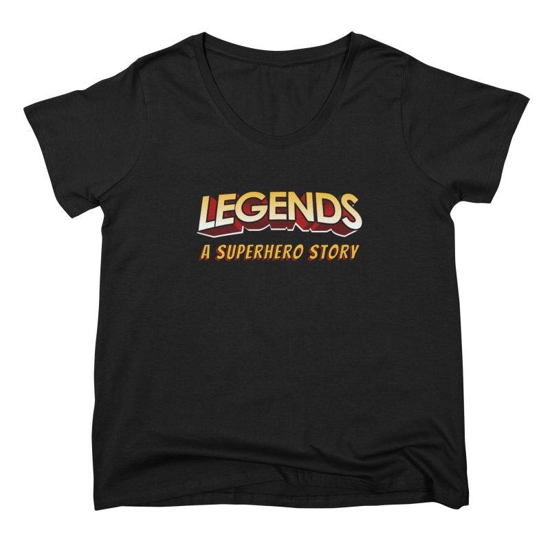 Legends: A Superhero Story (no dice) Women's Scoop Neck by The Legends Casts's Shop