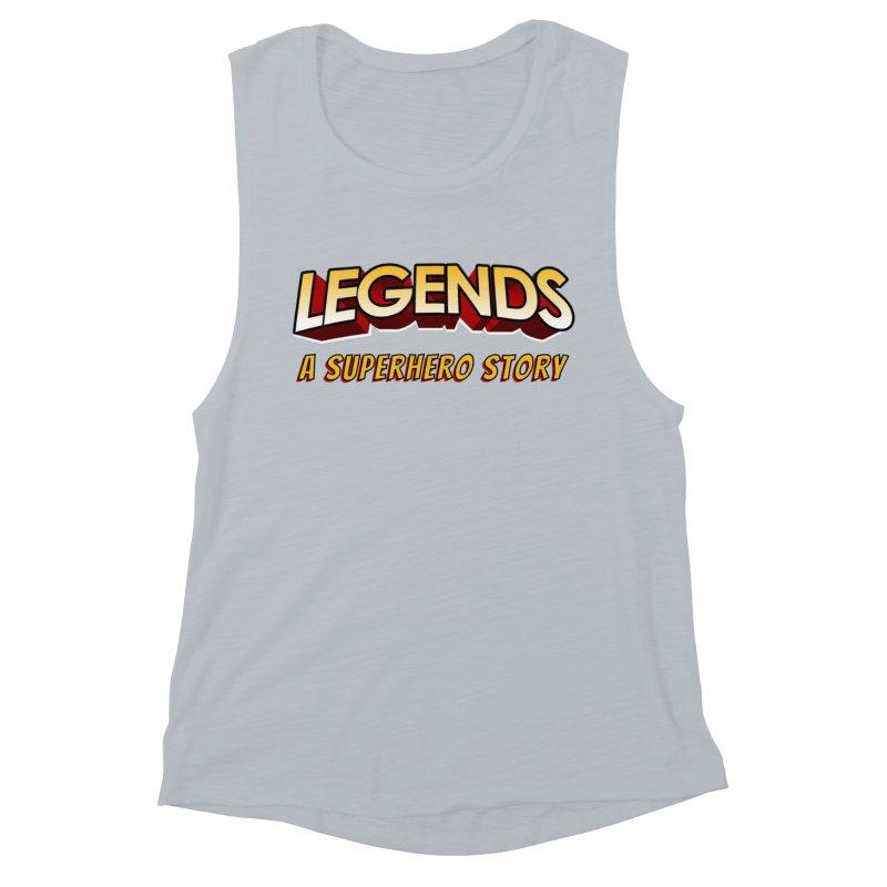 Legends: A Superhero Story (no dice) Women's Tank by The Legends Casts's Shop