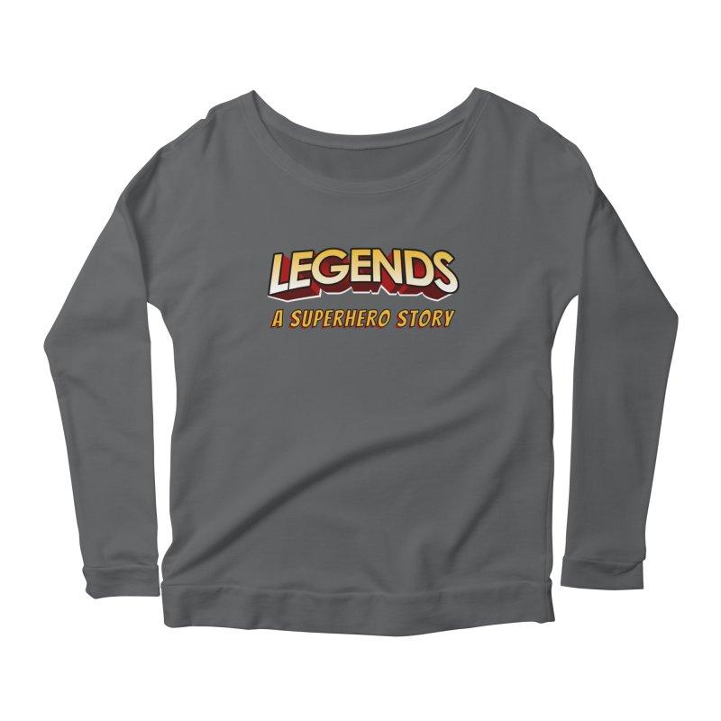 Legends: A Superhero Story (no dice) Women's Longsleeve T-Shirt by The Legends Casts's Shop