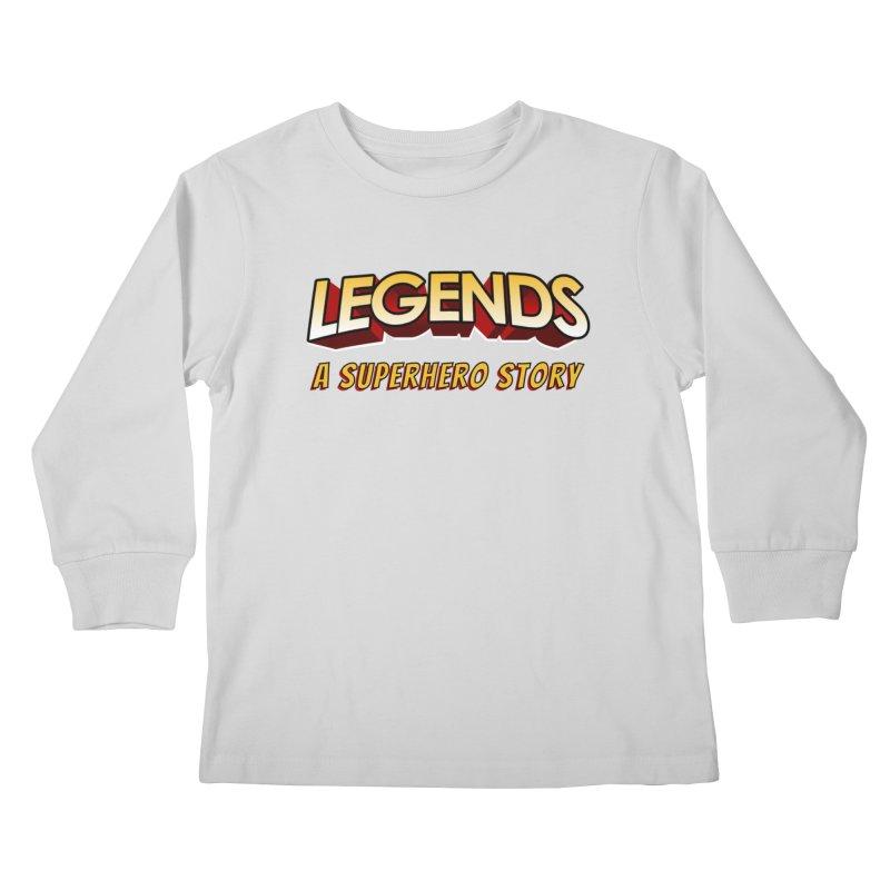 Legends: A Superhero Story (no dice) Kids Longsleeve T-Shirt by The Legends Casts's Shop
