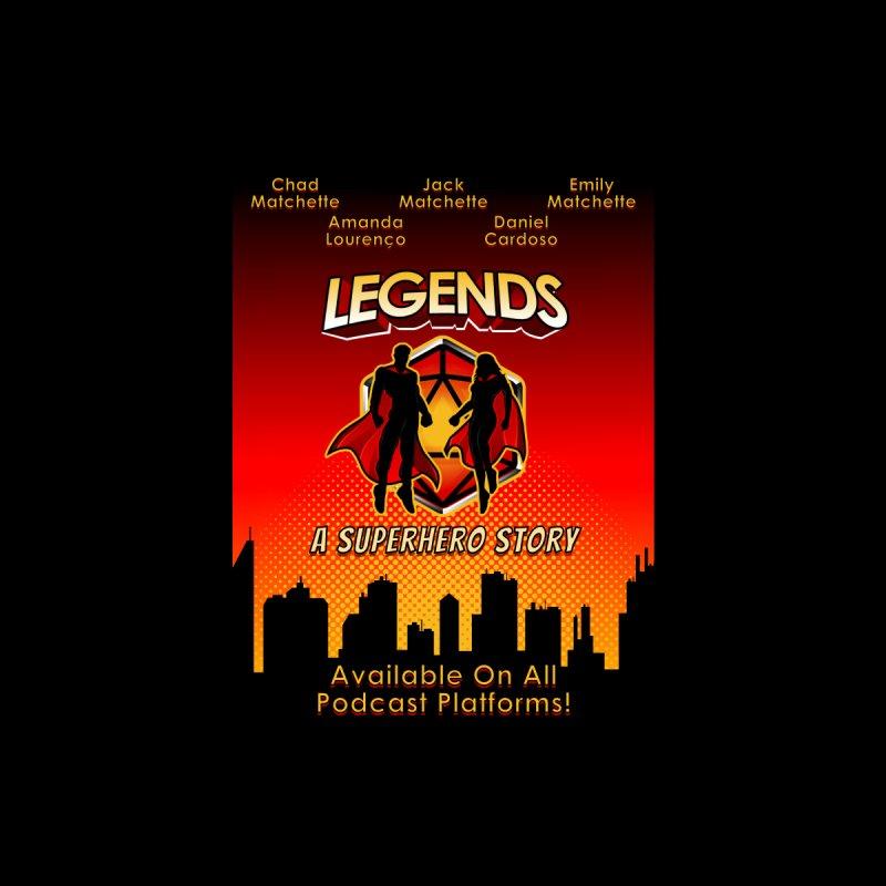 Legends Poster Home Fine Art Print by The Legends Casts's Shop