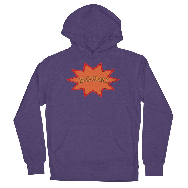BOOM! Women's French Terry Pullover Hoody by theletterandrew's Artist Shop