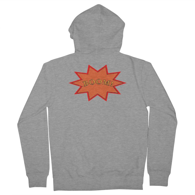 BOOM! Women's French Terry Zip-Up Hoody by theletterandrew's Artist Shop