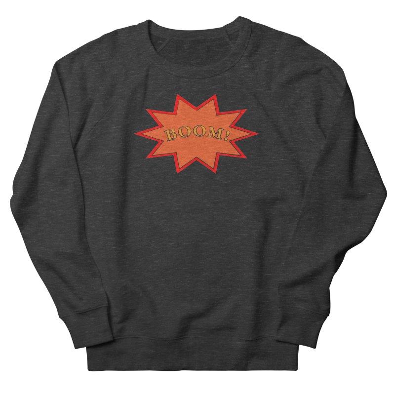 BOOM! Women's French Terry Sweatshirt by theletterandrew's Artist Shop