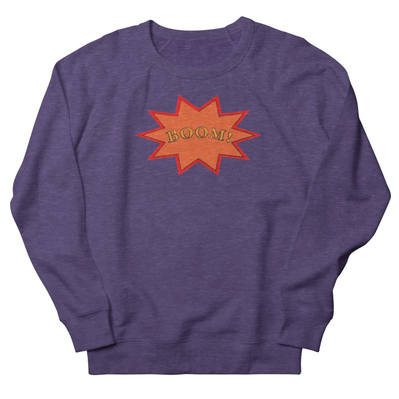 BOOM! Men's French Terry Sweatshirt by theletterandrew's Artist Shop