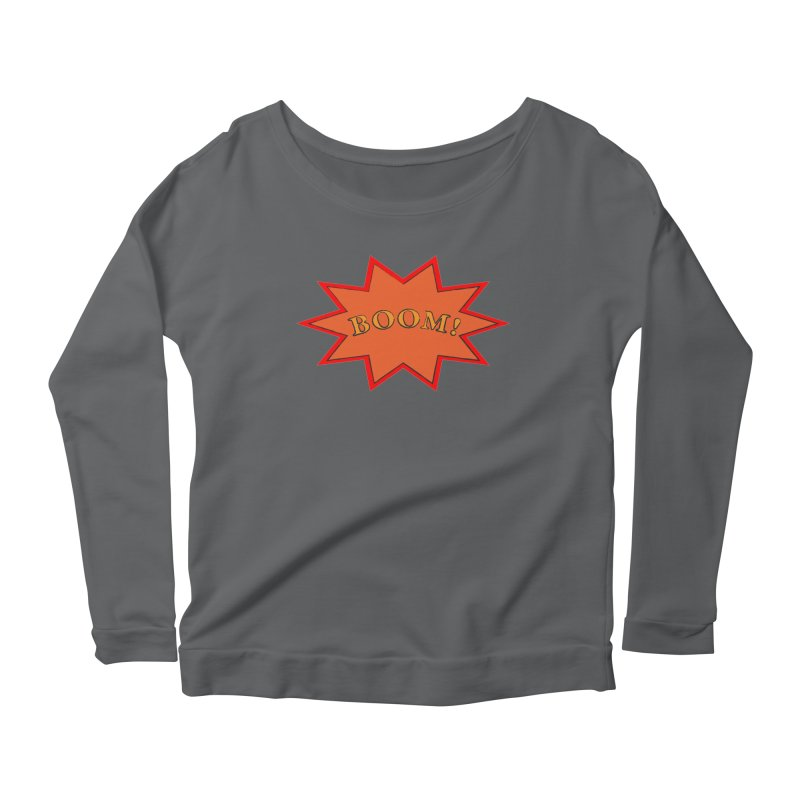 BOOM! Women's Longsleeve T-Shirt by theletterandrew's Artist Shop