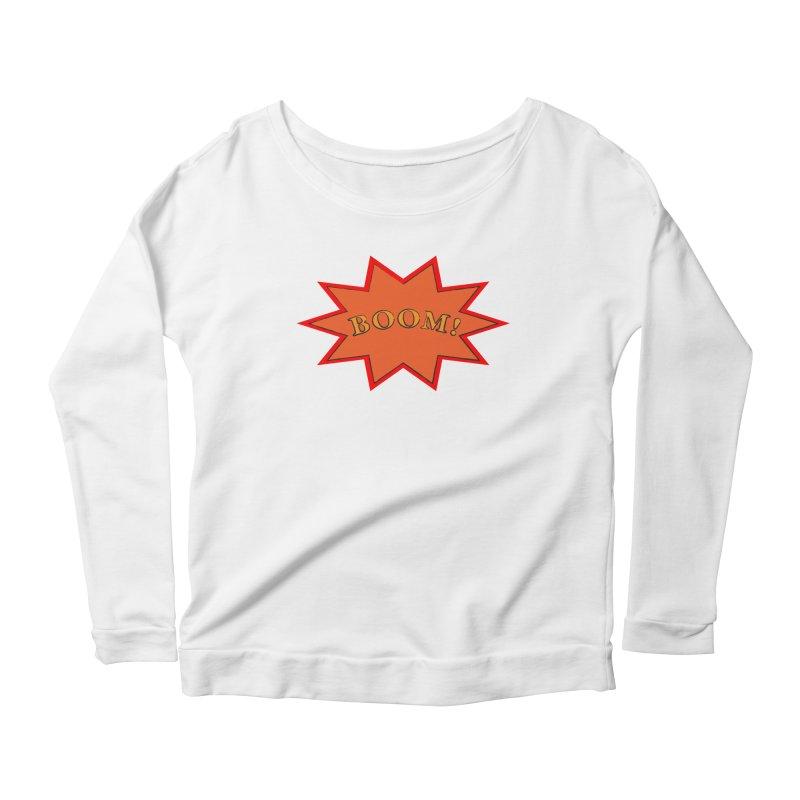 BOOM! Women's Scoop Neck Longsleeve T-Shirt by theletterandrew's Artist Shop