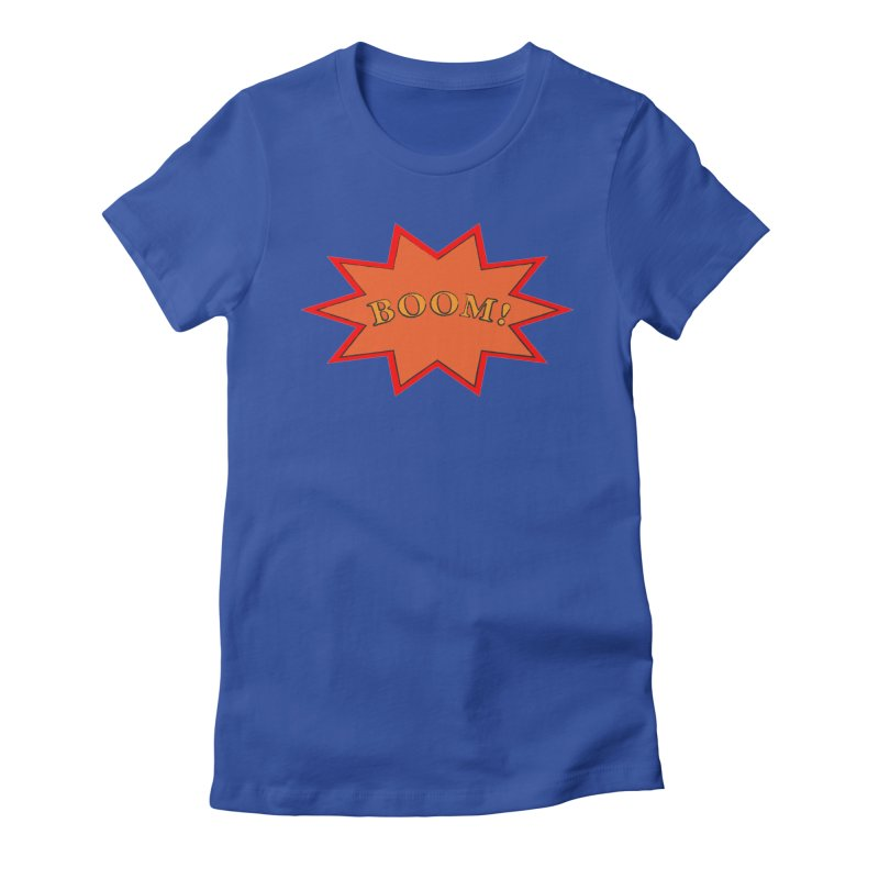 BOOM! Women's Fitted T-Shirt by theletterandrew's Artist Shop