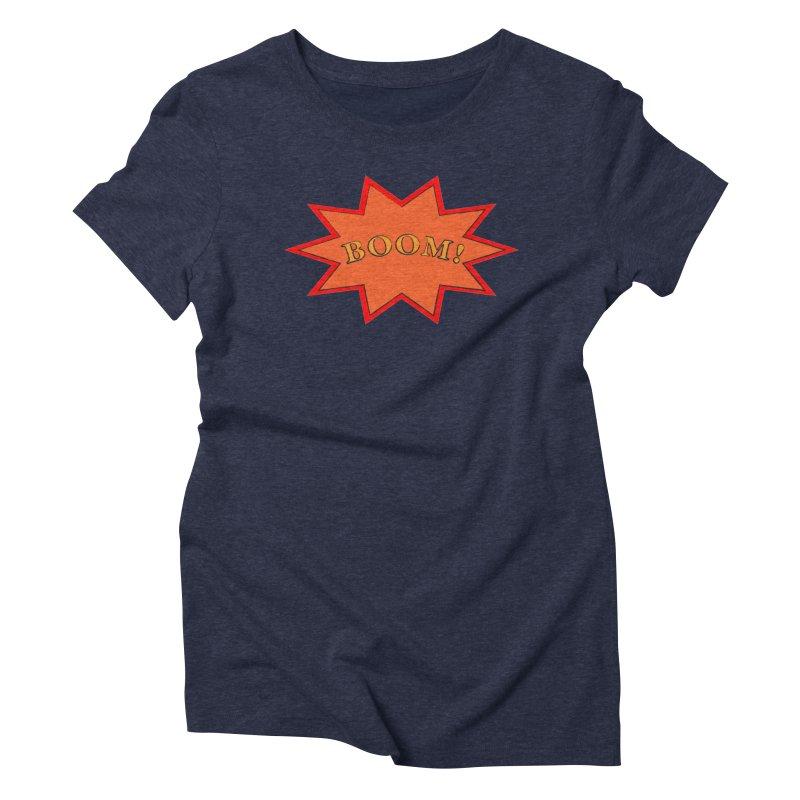 BOOM! Women's Triblend T-Shirt by theletterandrew's Artist Shop